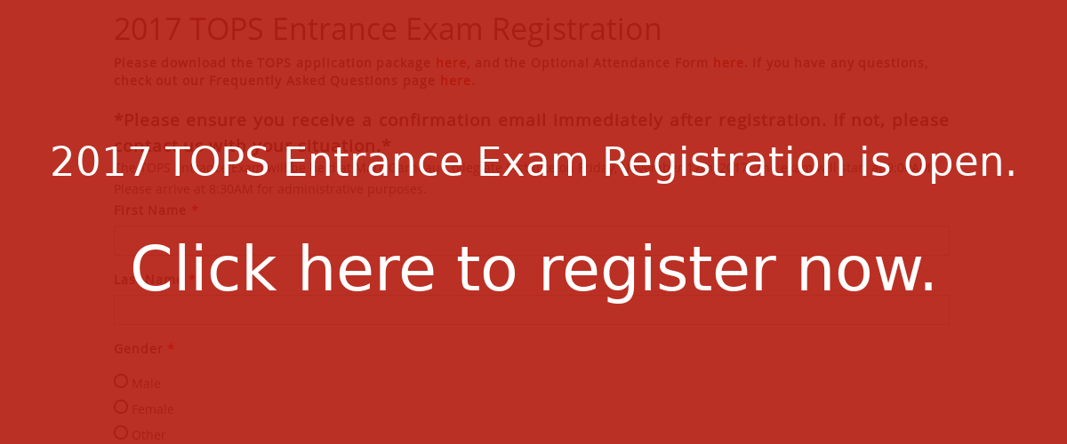 Click here to register for the 2017 TOPS Entrance Exam